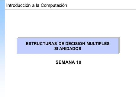 ESTRUCTURAS DE DECISION MULTIPLES