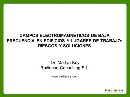 Dr. Martyn Key Radiansa Consulting S.L.