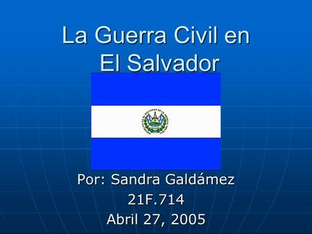La Guerra Civil en El Salvador