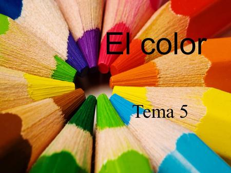El color Tema 5.