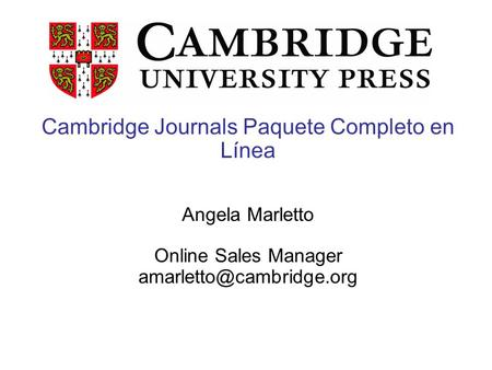 Cambridge Journals Paquete Completo en Línea Angela Marletto Online Sales Manager