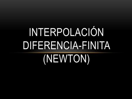 Interpolación diferencia-finita (newton)