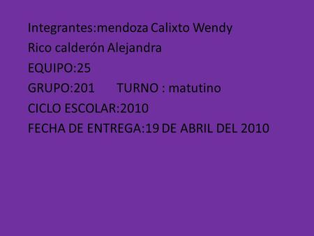 Integrantes:mendoza Calixto Wendy