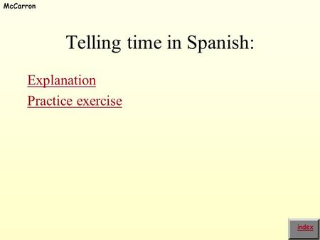 Telling time in Spanish: Explanation Practice exercise index McCarron.