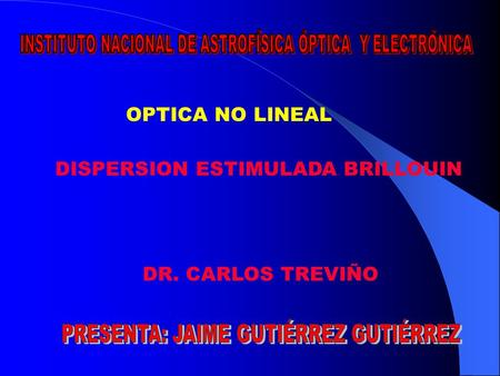 DR. CARLOS TREVIÑO OPTICA NO LINEAL DISPERSION ESTIMULADA BRILLOUIN.