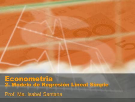 Econometria 2. Modelo de Regresión Lineal Simple
