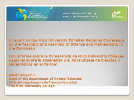 A report on the Mico University Colleges Regional Conference on the Teaching and Learning of Science and Mathematics in the Caribbean (Un informe sobre.