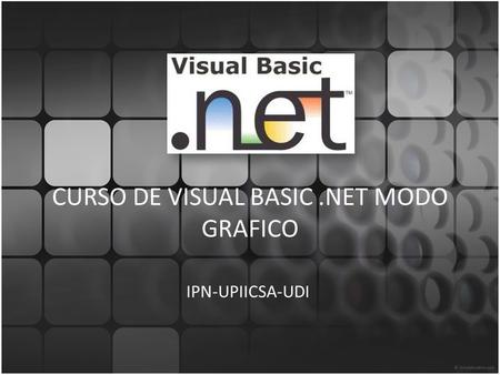 CURSO DE VISUAL BASIC .NET MODO GRAFICO