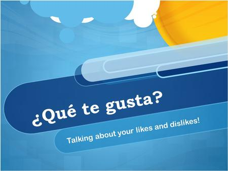 ¿Qué te gusta? Talking about your likes and dislikes!