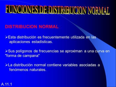 FUNCIONES DE DISTRIBUCION NORMAL