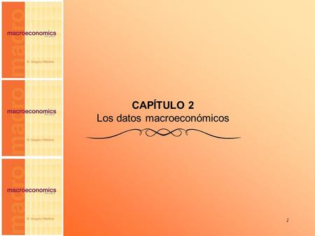 Chapter Two 1 CAPÍTULO 2 Los datos macroeconómicos.
