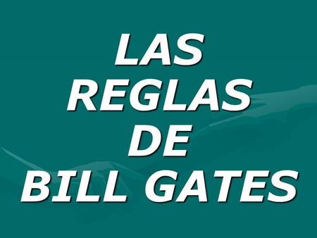 LAS REGLAS DE BILL GATES.