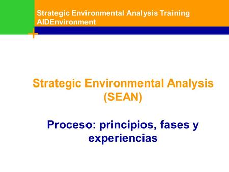 Training Resource Manual on Integrated Assessment Session 1 - 1 Strategic Environmental Analysis Training AIDEnvironment 1 Strategic Environmental Analysis.