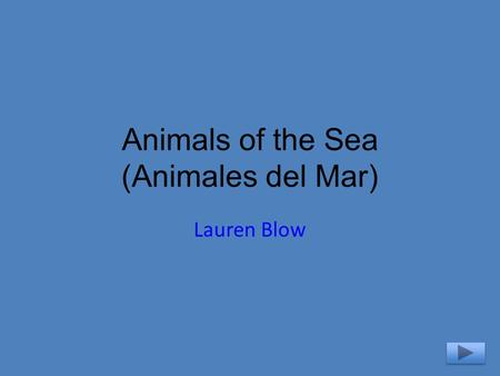 Animals of the Sea (Animales del Mar) Lauren Blow.