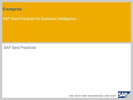 Compras SAP Best Practices for Business Intelligence SAP Best Practices.
