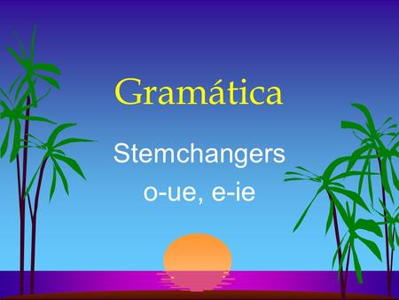Gramática Stemchangers o-ue, e-ie. Stem-changing verbs A stem-changer has a change in the vowels in the stem. This change occurs in every form EXCEPT.