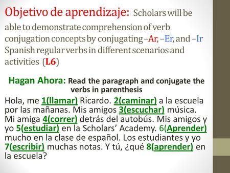 Hagan Ahora: Read the paragraph and conjugate the verbs in parenthesis