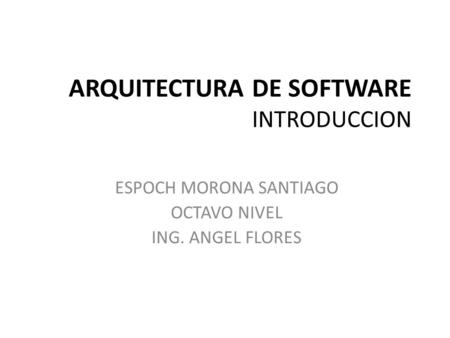 ARQUITECTURA DE SOFTWARE INTRODUCCION