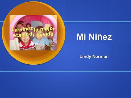 Mi Niñez Lindy Norman.