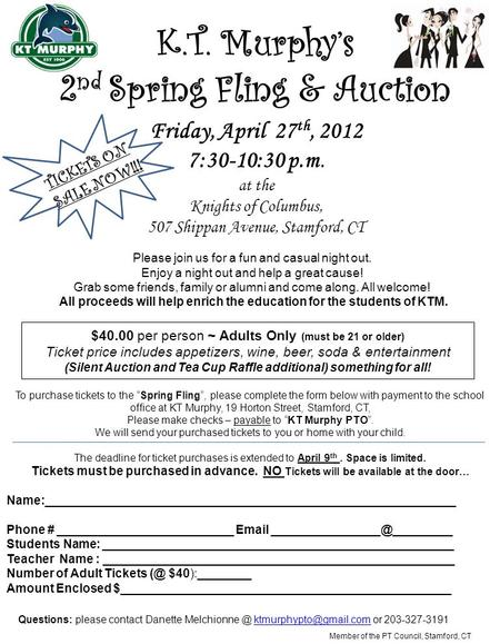 "To purchase tickets to the ""Spring Fling"", please complete the form below with payment to the school office at KT Murphy, 19 Horton Street, Stamford, CT,"