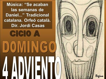 Ciclo A DoMINGO 4 ADVIENTO