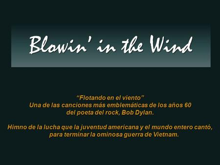 "Blowin' in the Wind ""Flotando en el viento"""