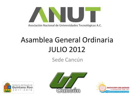 Asamblea General Ordinaria JULIO 2012 Sede Cancún.