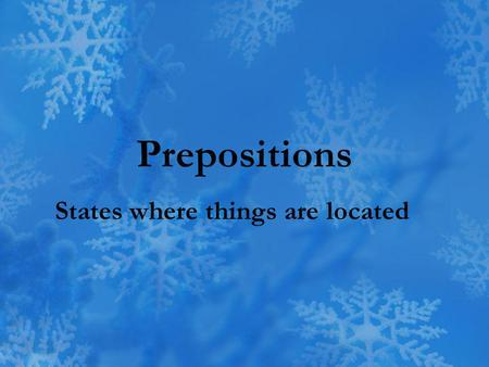 Prepositions States where things are located. ¿Dónde está __? – Where is __? ¿Dónde están __? – Where are __?