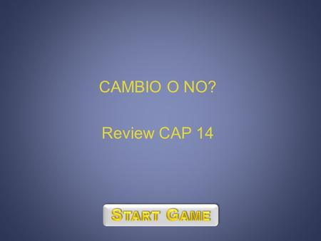 CAMBIO O NO? Review CAP 14. 100200100250-200 300125250-100130 50400-150200250 180350500250160 -100-11518515050 1 1 2 2 3 3 4 4 5 5 6 6 7 7 8 8 9 9 10.