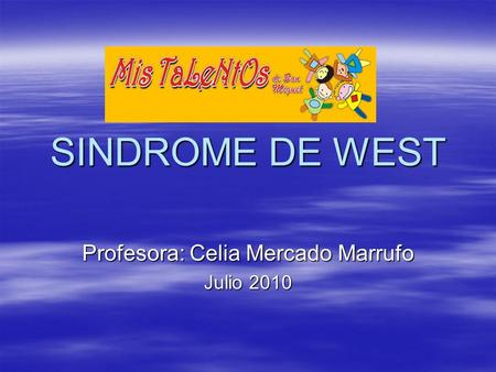 Profesora: Celia Mercado Marrufo Julio 2010
