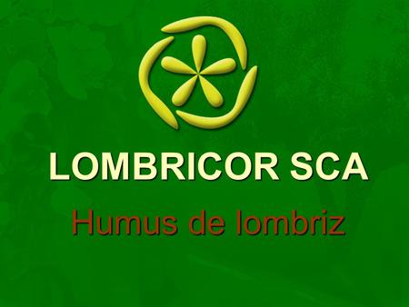 LOMBRICOR SCA Humus de lombriz.