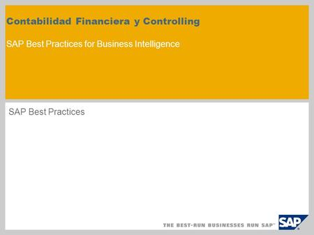Contabilidad Financiera y Controlling SAP Best Practices for Business Intelligence SAP Best Practices.