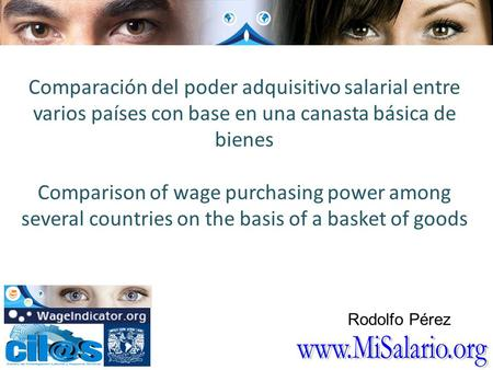 Comparación del poder adquisitivo salarial entre varios países con base en una canasta básica de bienes Comparison of wage purchasing power among several.