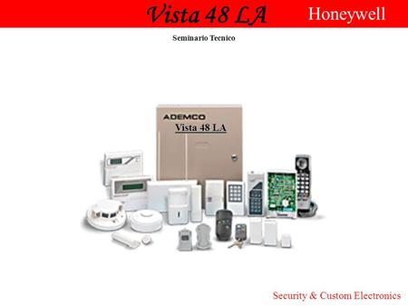 Vista 48 LA Honeywell Vista 48 LA Security & Custom Electronics