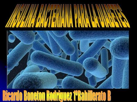 INSULINA BACTERIANA PARA LA DIABETES