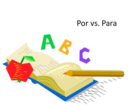 "Por vs. Para. The prepositions ""por"" and ""para"" can both mean ""for"" in English. However, they are not interchangeable. Por has many uses, and so it."