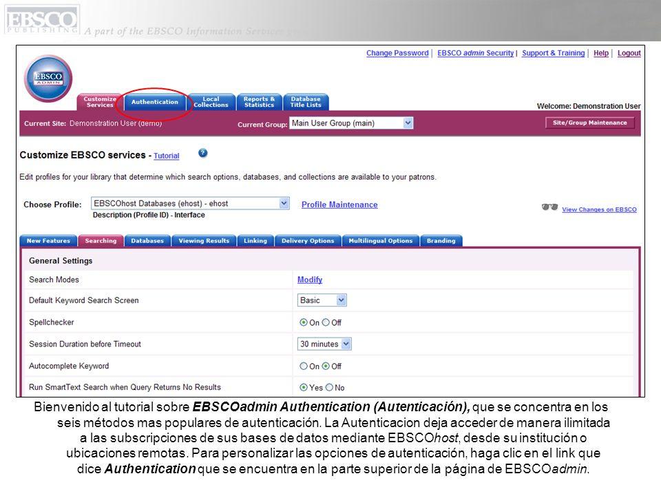 User ID and Password Authentication (Identificación de Usuario y la Clave): Este método les da a otros usuarios la posibilidad de acceder a las bases de datos de EBSCOhost de su institución.