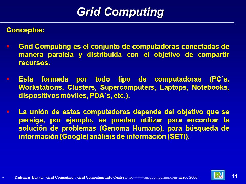 Componentes de Grid Computing: Grid Computing 12 Light Reading – Grid Networking http://www.lightreading.com/document.asp?doc_id=33405 mayo 2003http://www.lightreading.com/document.asp?doc_id=33405