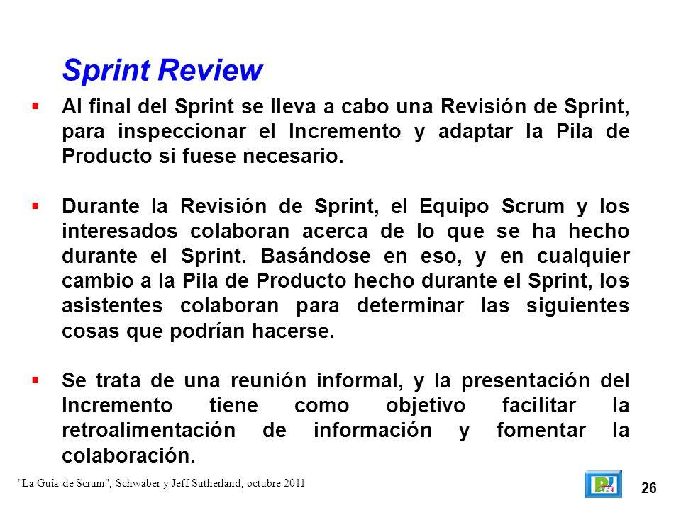 27 La Retrospectiva de Sprint es una oportunidad para el Equipo Scrum de inspeccionarse a sí mismo, y crear un plan de mejoras que sean abordadas durante el siguiente Sprint.