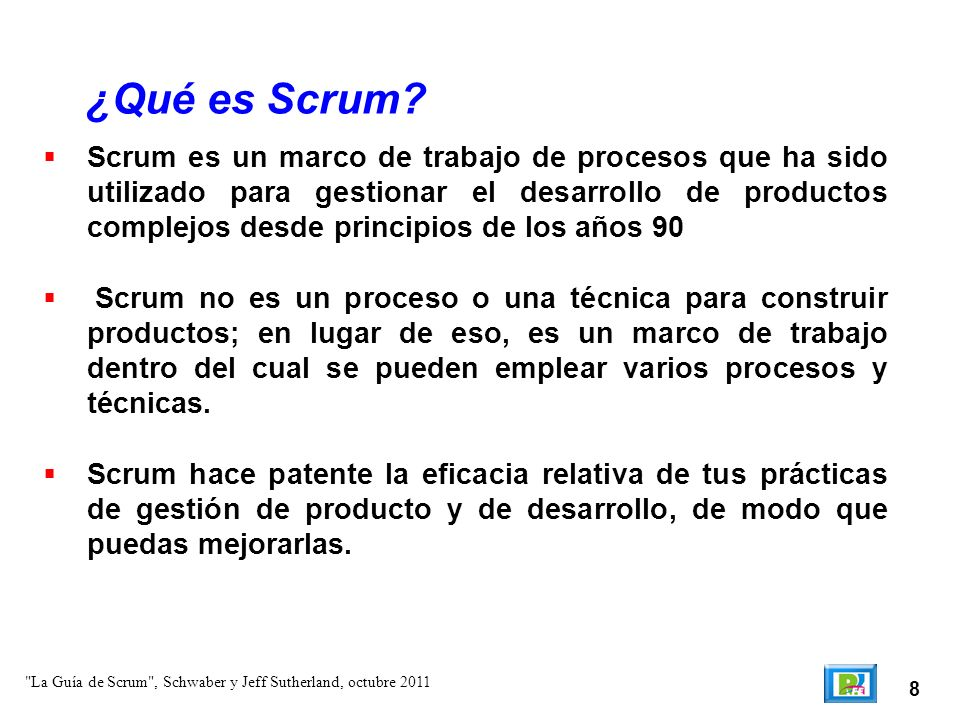 9 El marco de trabajo Scrum consiste en los Equipos Scrum y en sus roles, eventos, artefactos y reglas asociadas.