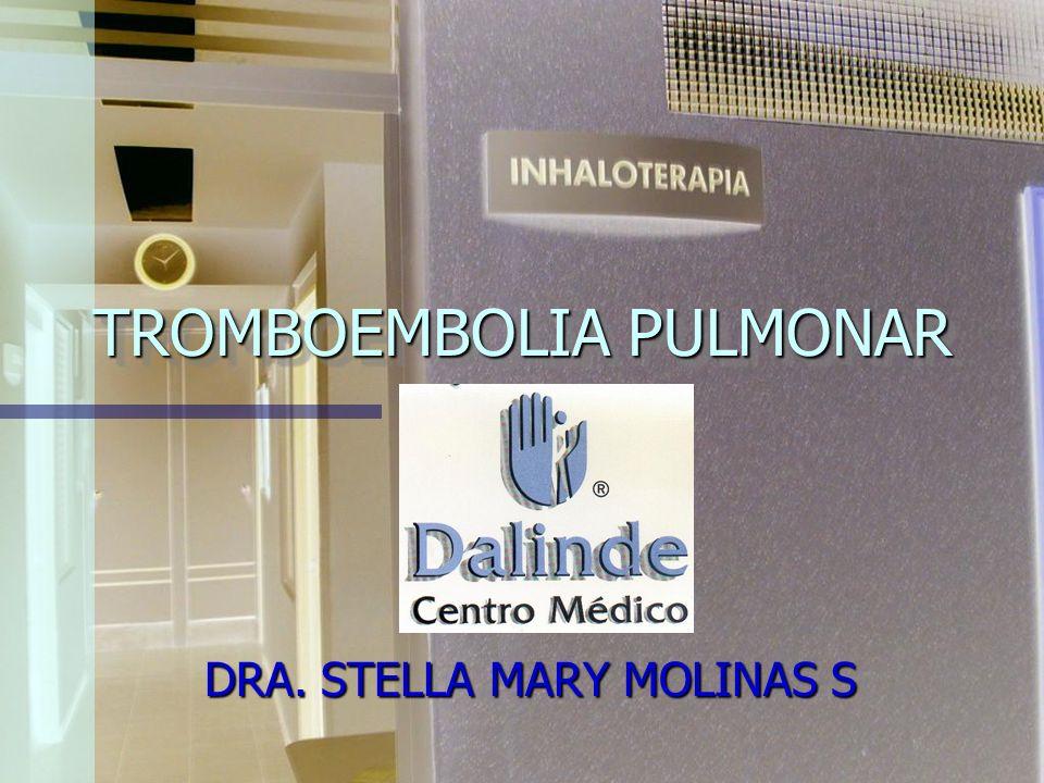 TROMBOEMBOLIA PULMONAR DRA. STELLA MARY MOLINAS S