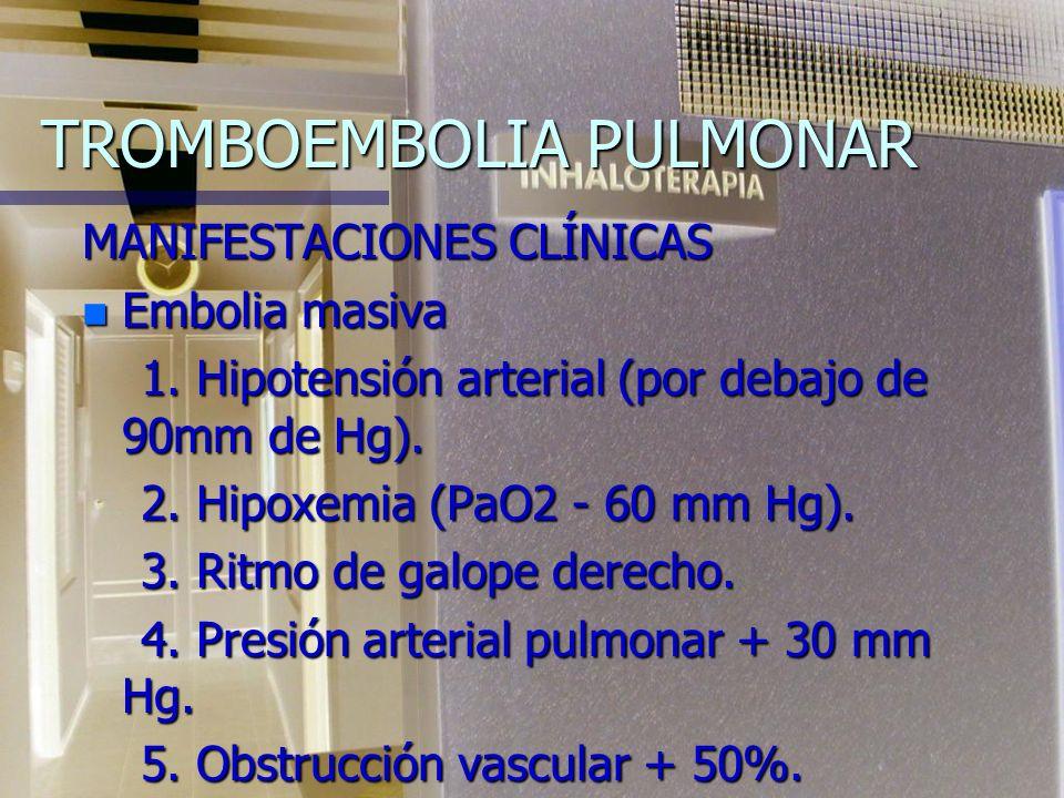 TROMBOEMBOLIA PULMONAR MANIFESTACIONES CLÍNICAS n Embolia masiva 1.