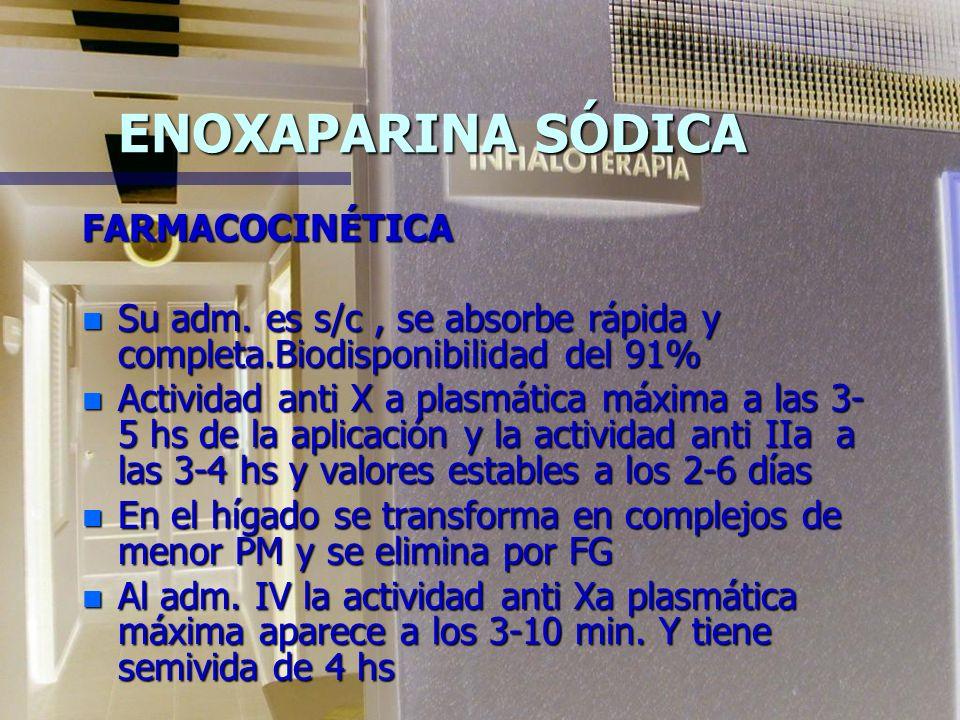 ENOXAPARINA SÓDICA FARMACOCINÉTICA n Su adm.