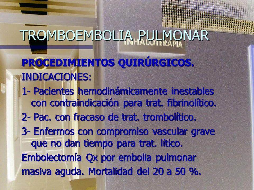 TROMBOEMBOLIA PULMONAR PROCEDIMIENTOS QUIRÚRGICOS.