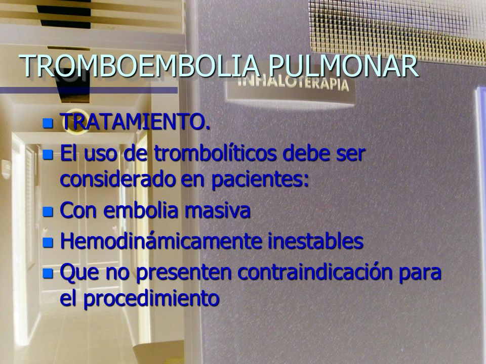 TROMBOEMBOLIA PULMONAR n TRATAMIENTO.