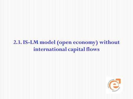 2.3. IS-LM model (open economy) without international capital flows