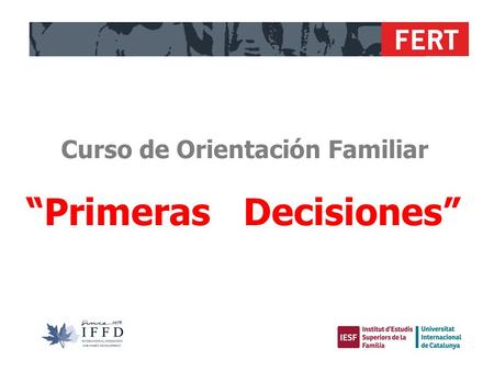 "FERT ""Primeras Decisiones"" Curso de Orientación Familiar."