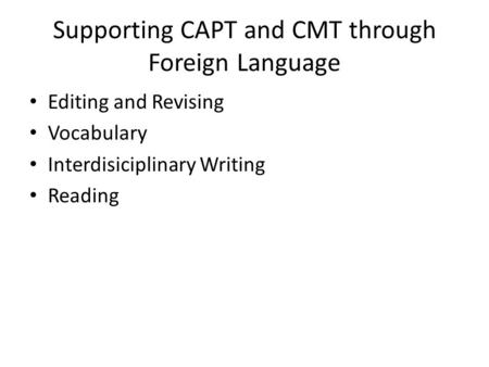 Supporting CAPT and CMT through Foreign Language Editing and Revising Vocabulary Interdisiciplinary Writing Reading.