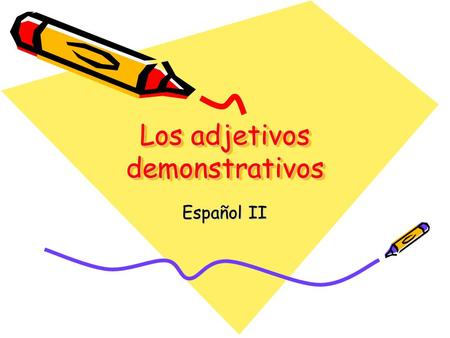 Los adjetivos demonstrativos Español II. Repaso de … Descriptive Adjectives Describe the noun Match the noun in number (singular vs plural) & gender (masculine.