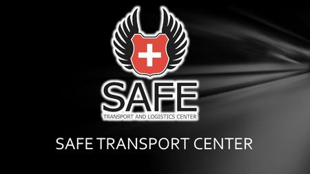SAFE TRANSPORT CENTER.